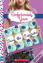 Save The Cupcake A Wish Novel Confection
