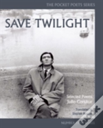 Save Twilight: Selected Poems