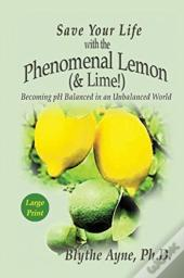 Save Your Life With The Phenomenal Lemon