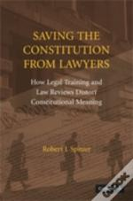 Saving The Constitution From Lawyers