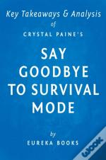 Say Goodbye To Survival Mode By Crystal Paine | Key Takeaways & Analysis
