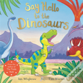 Say Hello To The Dinosaurs