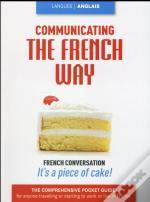Say It And Do It ; The French Way