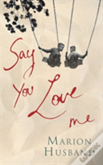 Say That You Love Me