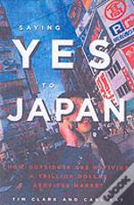 Saying Yes To Japan