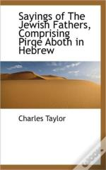 Sayings Of The Jewish Fathers, Comprisin