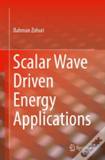 Scalar Wave Driven Energy Applications