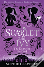 Scarlet And Ivy (3) - The Dance In The Dark