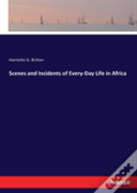 Scenes And Incidents Of Every-Day Life In Africa