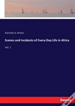 Wook.pt - Scenes And Incidents Of Every-Day Life In Africa