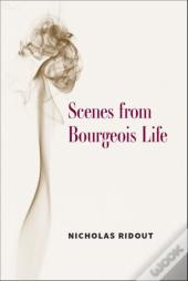 Scenes From Bourgeois Life
