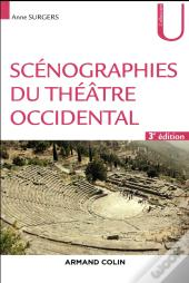Scenographies Du Theatre Occidental - 3e Ed.