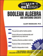 SCHAUM'S OUTLINE OF THEORY AND PROBLEMS OF BOOLEAN ALGEBRA AND SWITCHING CIRCUITS