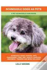 Schnoodle Dogs As Pets