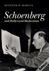 Schoenberg And Hollywood Modernism