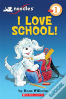 Scholastic Reader Level 1: Noodles: I Love School