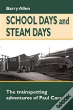School Days And Steam Days