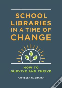 Wook.pt - School Libraries In A Time Of Change: How To Survive And Thrive
