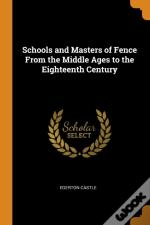 Schools And Masters Of Fence From The Middle Ages To The Eighteenth Century