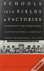 Schools Into Fields And Factories