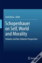 Schopenhauer On Self, World And Morality