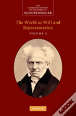 Schopenhauer: The World As Will And Representation