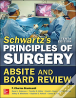 Schwartz'S Principles Of Surgery Absite And Board Review,
