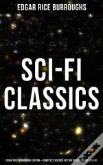 Sci-Fi Classics: Edgar Rice Burroughs Edition – Complete Science Fiction Novels In One Volume
