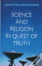 Science And Religion In Quest Of Truth