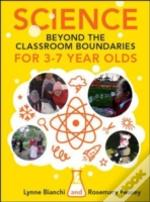 Science And Technology Beyond The Classroom Boundaries For 4-7 Year Olds