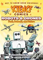 Science Comics: Robots And Drones