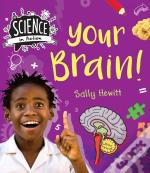 Science In Action: Human Body - Your Brains