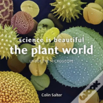Science Is Beautiful: The Plant World