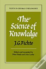 Science Of Knowledgewith First & Second Introductions
