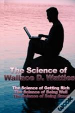 Science Of Wallace D. Wattles