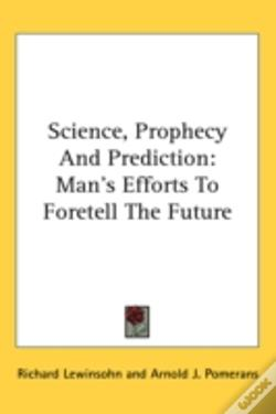 Wook.pt - Science, Prophecy And Prediction: Man'S