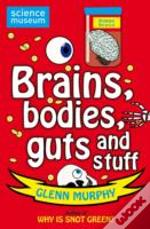 Science: Sorted! Brains, Bodies, Guts And Stuff