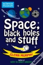 Science Sorted Space Black Holes & Stuff