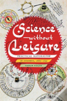 Science Without Leisure
