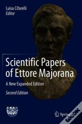 Scientific Papers Of Ettore Majorana