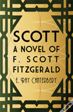 Wook.pt - Scott: A Novel Of F. Scott Fitzgerald
