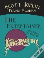 Scott Joplin Piano Scores - The Entertainer And Other Classics By The 'King Of Ragtime'
