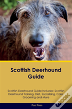 Scottish Deerhound Guide Scottish Deerhound Guide Includes