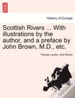 Scottish Rivers ... With Illustrations By The Author, And A Preface By John Brown, M.D., Etc.