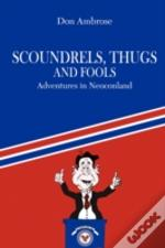 Scoundrels, Thugs, And Fools