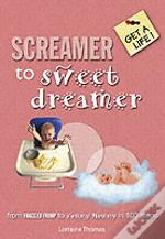 Screamer To Sweet Dreamer