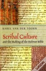 Scribal Culture And The Making Of The Hebrew Bible
