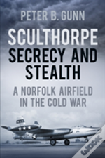 Sculthorpe: Secrecy And Stealth
