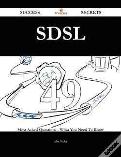 Wook.pt - Sdsl 49 Success Secrets - 49 Most Asked Questions On Sdsl - What You Need To Know