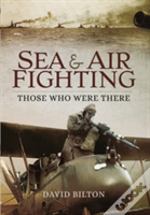Sea & Air Fighting In The Great War